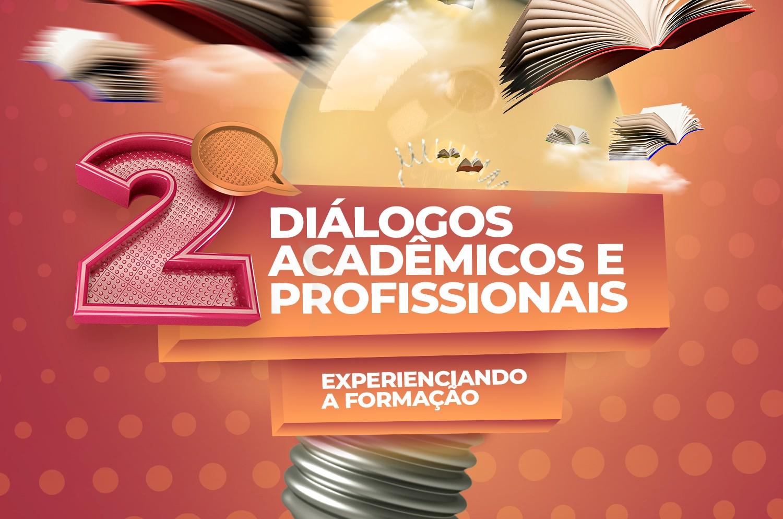 2º Diálogos Acadêmicos e Profissionais