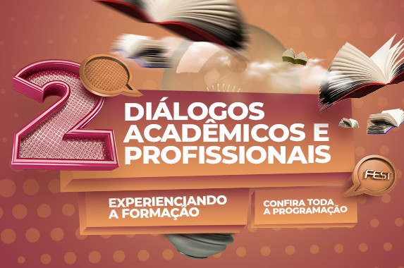 Inscrições abertas: 2º Diálogos Acadêmicos e Profissionais