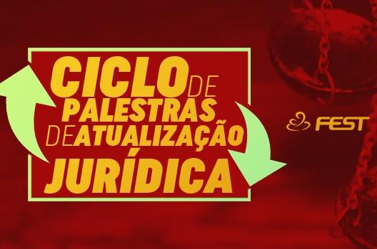 Ciclo de Palestras de Atualização Jurídica - Fest