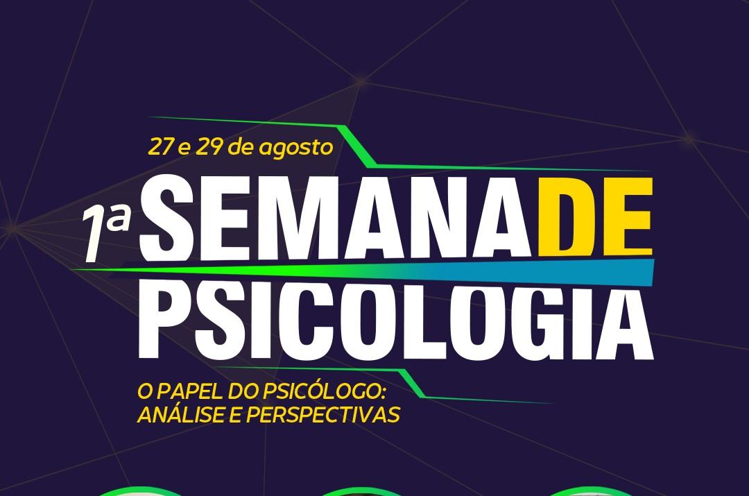 I SEMANA DE PSICOLOGIA: O Papel do Psicólogo: Análise e Perspectiva