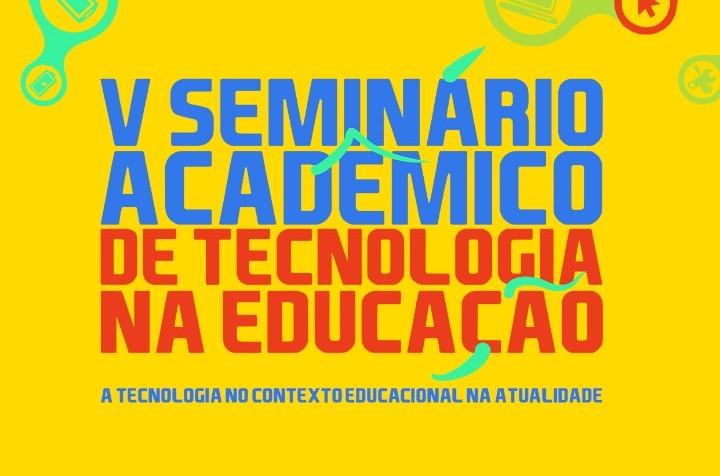 V SEMINÁRIO ACADÊMICO DE TECNOLOGIA NA EDUCAÇÃO – SATE
